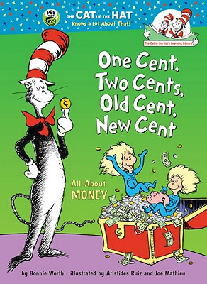 One Cent, Two Cents, Old Cent, New Cent By Worth, Bonnie/ Ruiz, Aristides (ILT)/ Mathieu, Joe (ILT)