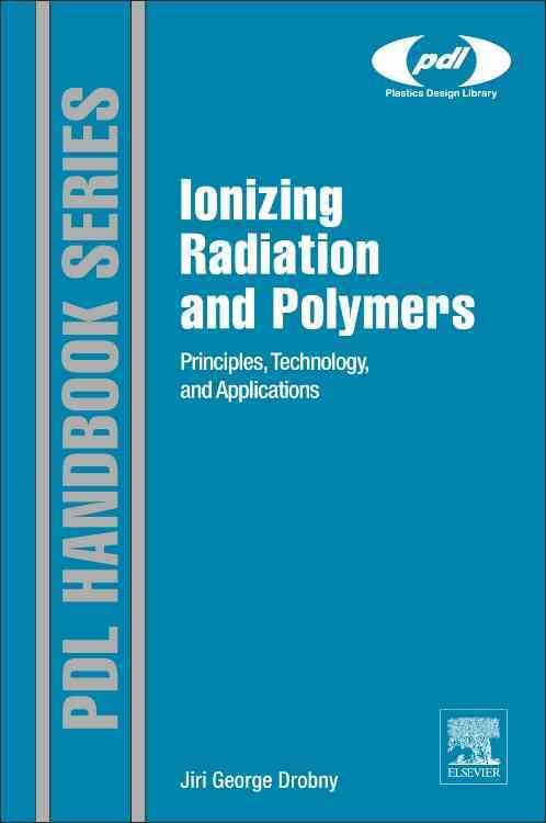 Ionizing Radiation Applications for Polymers By Drobny, Jiri George